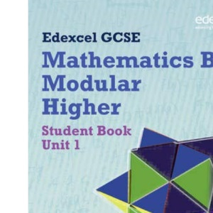 GCSE Maths Edexcel 2010: Spec B Higher Unit 1 Student Book