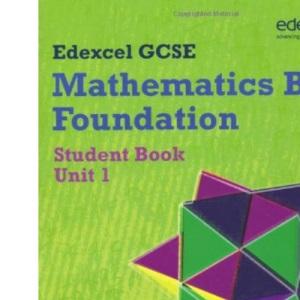 GCSE Maths Edexcel 2010: Spec B Foundation Unit 1 Student Book