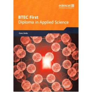 Edexcel BTEC First Diploma in Applied Science: Core Units
