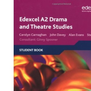 Edexcel A2 Drama and Theatre Studies Student Book