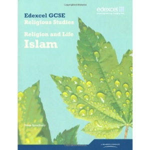 Edexcel GCSE Religious Studies Unit 4A: Religion and Life - Islam Student Book