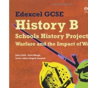 Edexcel GCSE History B: Schools History Project - Warfare and its Impact Student Book (1C & 3C)