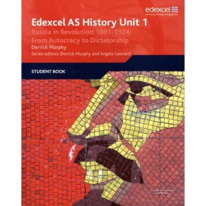 Edexcel GCE History: Russia in Revolution, 1881-1924: From Autocracy to Dictatorship