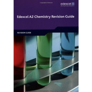 Edexcel A2 Chemistry Revision Guide (Edexcel A Level Sciences)