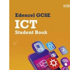 Edexcel GCSE ICT Student Book (GCSE ICT for Edexcel)