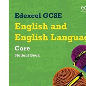 Edexcel GCSE English and English Language Core Student Book (Edexcel GCSE English 2010)
