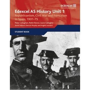 Edexcel GCE History Unit 1 E/F4 Republicanism, Civil War and Francoism in Spain, 1931: Unit 1 E/F4