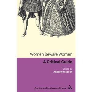 Women Beware Women: A Critical Guide (Continuum Renaissance Drama)