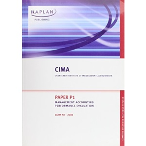 Management Accounting Performance Evaluation - Exam Kits: Paper P1 (Cima)