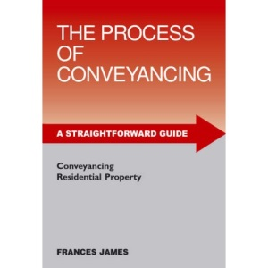 A Straightforward Guide to the Process of Conveyancing (Straightforward Guides)
