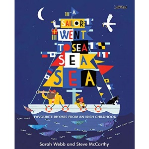 A Sailor Went to Sea, Sea, Sea: Favourite Rhymes from an Irish Childhood