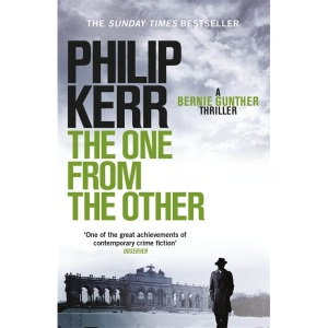 The One from the Other: A Bernie Gunther Novel (Bernie Gunther Mystery 4): Bernie Gunther Thriller 4