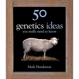 50 Genetics Ideas You Really Need to Know (50 Ideas You Really Need to Know series)