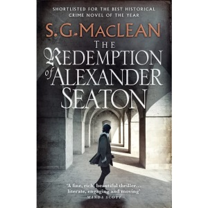The Redemption of Alexander Seaton: Alexander Seaton 1: Top notch historical thriller by the author of the acclaimed Seeker series