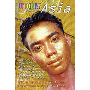 Utopia Guide to Asia : the Gay and Lesbian Scene in 16 Countries Including Philippines, Sri Lanka, Mongolia and Nepal