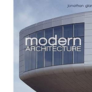 Modern Architecture: The Structures That Shaped the Modern World