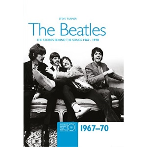 The Beatles 1967-70: Stories Behind the Songs