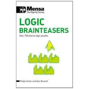 Mensa Logic Brainteasers: Over 150 Diverse Logic Puzzles