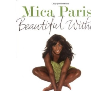 Beautiful Within: Finding Happiness and Confidence in Your Own Skin