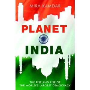 Planet India: The Turbulent Rise of the World's Largest Democracy