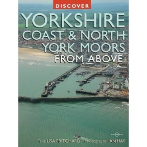 Discover Yorkshire Coast and North York Moors from Above (Discovery Guides)