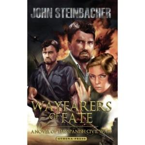 Wayfarers of Fate: A Novel of the Spanish Civil War