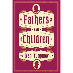 Fathers and Children (Alma Classics Evergreens)