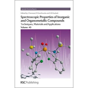Spectroscopic Properties of Inorganic and Organometallic Compounds: Vol. 40 (Specialist Periodical Reports)