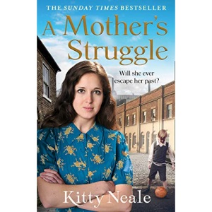 A Mother's Struggle: From the Sunday Times bestselling author of books like A Sister's Sorrow comes an emotional family saga for 2021