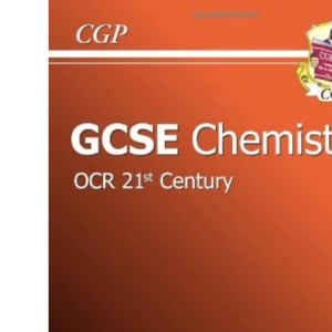 GCSE Chemistry 21st Century Revision Guide