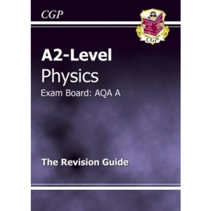 A2-level Physics AQA A Revision Guide (A2 Level Aqa Revision Guides)