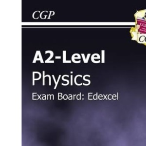 A2-level Physics Edexcel Revision Guide (A2 Level Aqa Revision Guides)