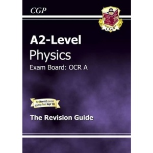 A2-level Physics OCR A Revision Guide (A2 Level Aqa Revision Guides)