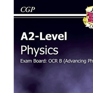 A2-level Physics OCR B Revision Guide (A2 Level Aqa Revision Guides)
