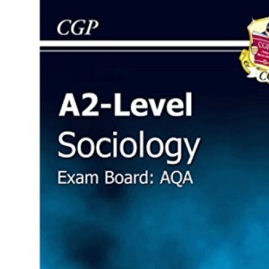 A2-level Sociology AQA Revision Guide (A2 Level Aqa Revision Guides)