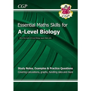 A-Level Biology: Essential Maths Skills: ideal for catch-up and the 2022 and 2023 exams (CGP A-Level Biology)