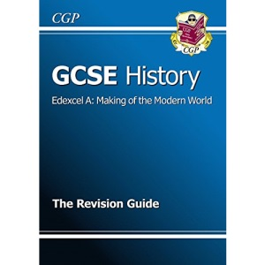 GCSE History Edexcel A - Making of the Modern World Revision Guide