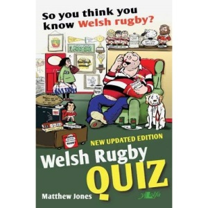 So You Think You Know Welsh Rugby? Welsh Rugby Quiz Book