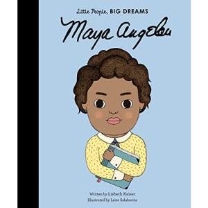 Maya Angelou: Little People, Big Dreams: 4