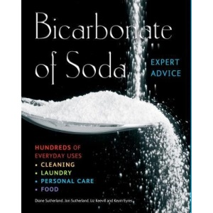 Bicarbonate of Soda: Hundred of Everyday Uses: Cleaning, Laundry, Personal Care, Food