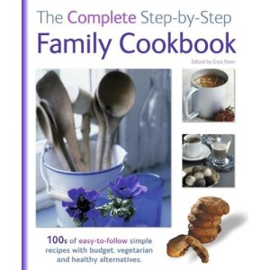 The Complete Step by Step Family Cookbook (Cookery)