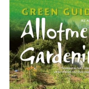 Allotment Gardening: Finding, Planning, Maintaining (Green Guides Series)