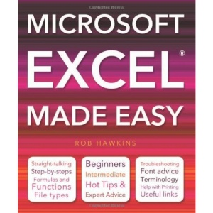 Microsoft Excel Made Easy: Hot Tips for Beginners, Intermediate and Advanced