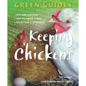 Keeping Chickens (Green Guides Series)
