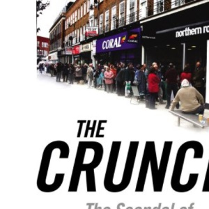 The Crunch: The Scandal of Northern Rock and the Escalating Credit Crisis