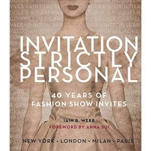 Invitation Strictly Personal: A Collection of 300 Fashion Show Invitations