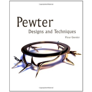 Pewter: Designs and Techniques