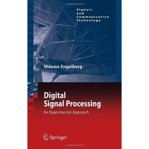 Digital Signal Processing: An Experimental Approach (Signals and Communication Technology)