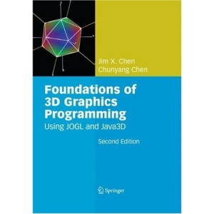 Foundations of 3D Graphics Programming: Using JOGL and Java3D