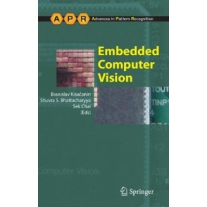 Embedded Computer Vision (Advances in Pattern Recognition)
